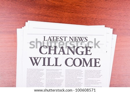The newspaper LATEST NEWS with the headline CHANGE WILL COME