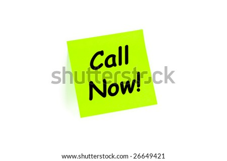 "The phrase ""Call Now!"" on a post-it note isolated in white"