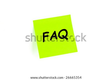 "The phrase ""FAQ"" on a post-it note isolated in white"