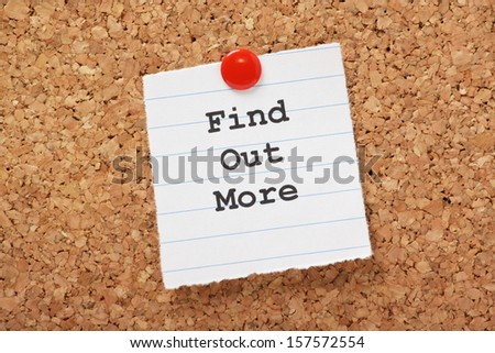 The phrase Find Out More typed onto a scrap of lined paper and pinned to a cork notice board