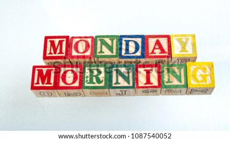 The phrase Monday morning visually displayed on a white background using colorful toy blocks image with copy space in landscape format