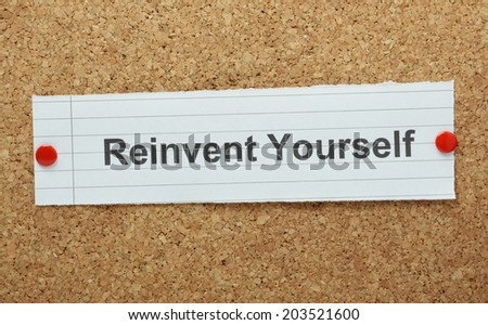 The phrase Reinvent Yourself typed on a piece of paper and pinned to a cork notice board