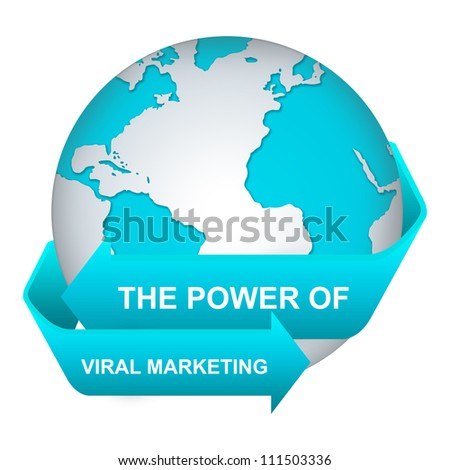 The Power of Viral Marketing Concept With Blue Globe and Label Isolate on White Background
