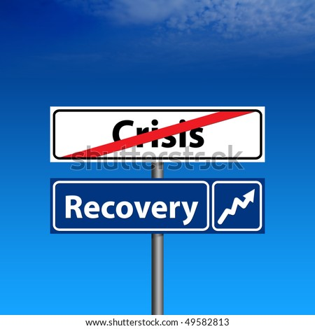 The Road Sign The end of crisis, economic recovery