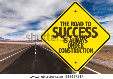 The Road to Success is Always Under Construction sign on desert road Сток-фото ©