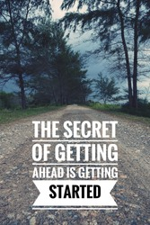 The secret of getting ahead is getting started. Motivational and inspirational quotes. Success, motivation, inspiration, notes, phrase, successful caption for poster or banner.