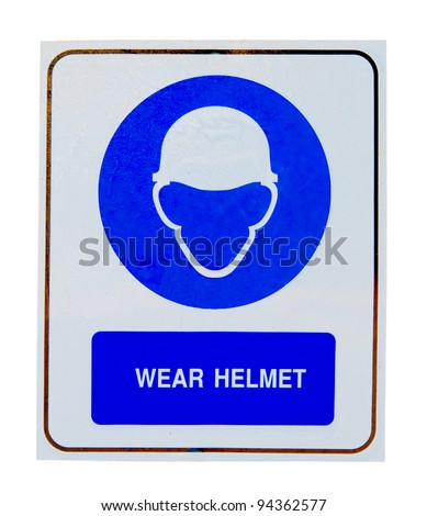 The Sign of wear safety helmet isolated on white background