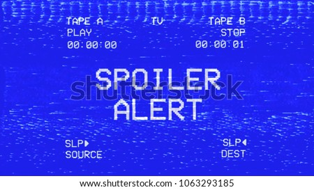 The text Spoiler alert on an old damaged VHS tape tracking a bad signal coming from a double deck. Artificial noise and glitches.