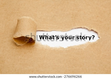 The text What's Your Story appearing behind torn brown paper.  Stockfoto ©