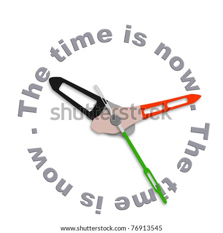 the time is now live in the present not in the future or the past act now living day to day clock counting down
