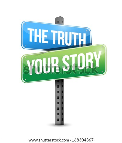 the truth or your story sign illustration design over a white background