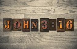 The verse John 3:16 written in vintage wooden letterpress type.