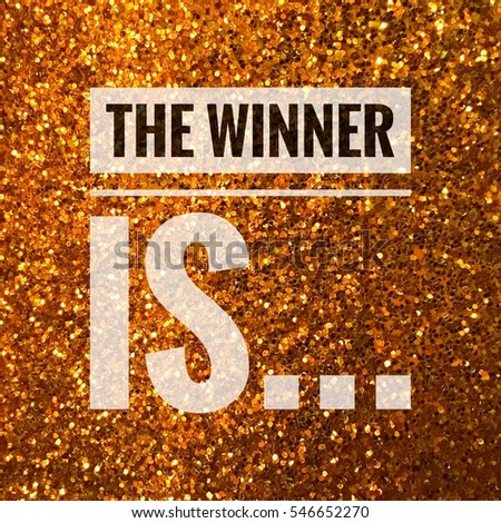 the winner is... words on shiny gold glitter background