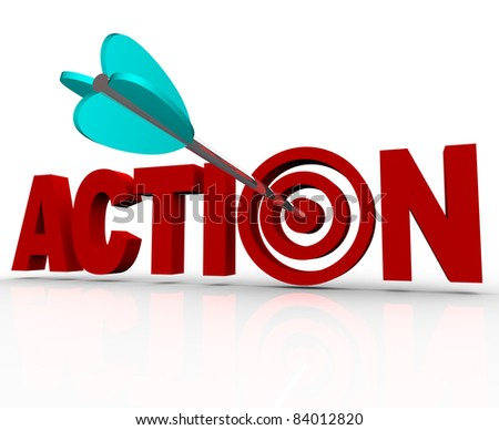 The word Action as a 3D illustration with an arrow hitting a target bullseye in the letter O, representing urgency or an emergency need to act now to solve a problem or complete a goal