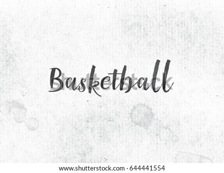 the word basketball concept and theme painted in black ink on a