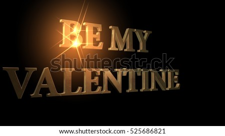 """The word """"BE MY VALENTINE"""" in golden letters (3d rendering)"""