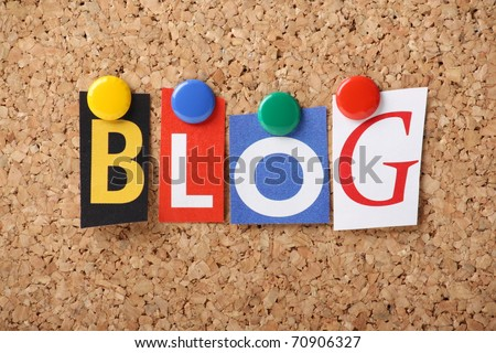 The word BLOG in cut out magazine letters pinned to a cork notice board