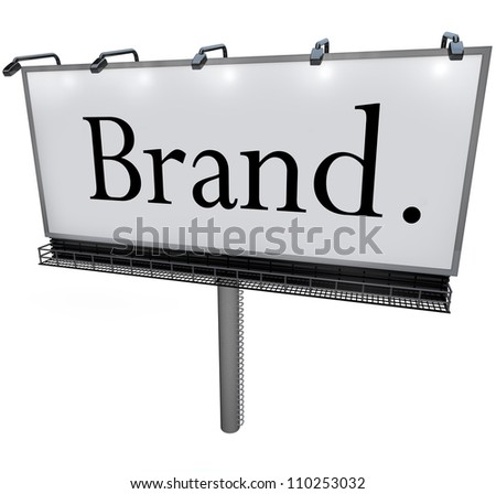 The word Brand in black letters on a blank white billobard to advertise a product or company with a marketing message to build loyalty, awareness and identity