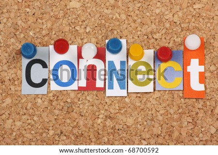 The word Connect in cut out magazine letters pinned to a cork notice board