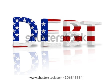 The word Debt in 3D in the American flag colors isolated on white, United States Debt