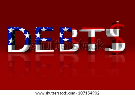 The word Debt in 3D in the American flag colors with dollar sign isolated on black, United States Debts