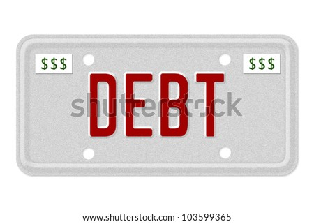 The word Debt in red on license plate isolated on white, Going into Debt
