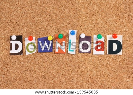 The word Download in cut out magazine letters pinned to a cork notice board