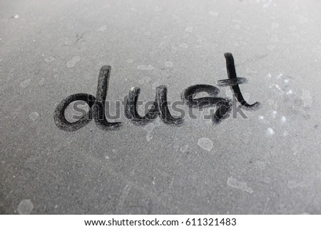 The word Dust written on dusty surface. #611321483