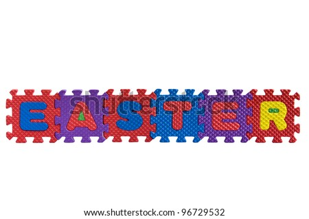 "The word ""Easter"" written with alphabet puzzle letters isolated on white background"
