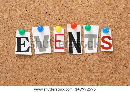 The word Events in cut out magazine letters pinned to a cork notice board. Events may refer to news and current affairs, special occasions or circumstances that influence business planning #149992595