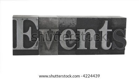the word 'Events' in old, ink-stained metal type