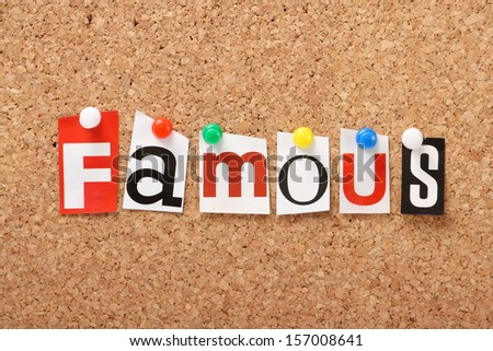 The word Famous in cut out magazine letters pinned to a cork notice board.