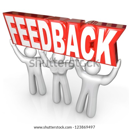 The word Feedback lifted by a customer support team to encourage comments, reviews, questions or other communcication among people