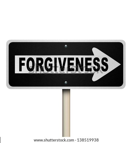 The word Forgiveness on a one way road sign to symbolize being sorry, offering an apology and seeking someone forgiving you and offering redemption or absolution