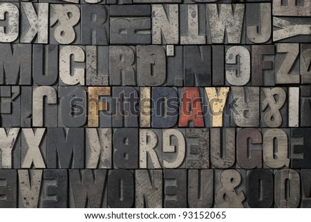 The word Friday written out in old letterpress blocks.