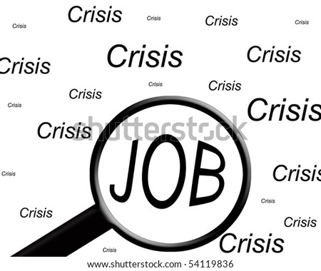 """the word """"job"""" highlighted with a magnifying glass in a field of """"crisis"""" words."""