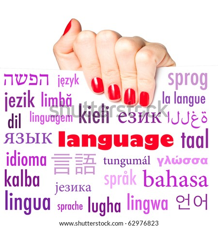http://image.shutterstock.com/display_pic_with_logo/597511/597511,1287053147,1/stock-photo-the-word-language-in-many-different-languages-62976823.jpg