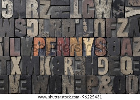 The word Pennys written in antique letterpress printing blocks.