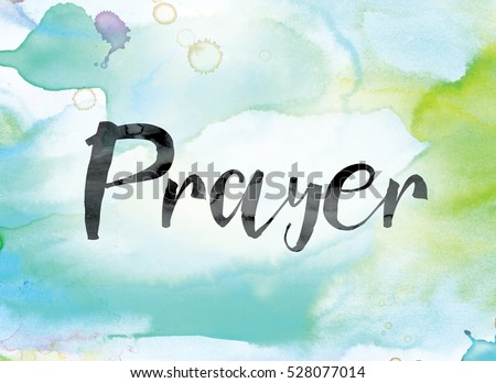 The word 'Prayer' painted in black ink over a colorful watercolor washed background concept and theme. Foto d'archivio ©