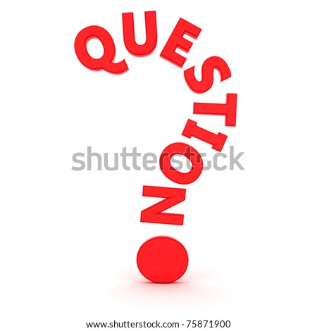 "The word ""question"" in the shape of question mark"