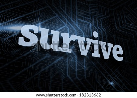 SWA TV--A Cyborg Central GsG AU Stock-photo-the-word-survive-against-futuristic-black-and-blue-background-182313662