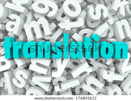 The word Translation on a background of 3d letters to illustrate translating, decoding, deciphering or interpreting the meaning of a message in another language