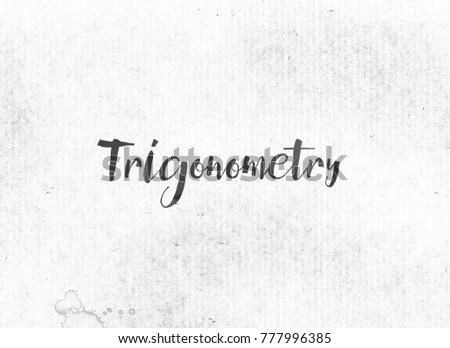 The word Trigonometry concept and theme painted in black ink on a watercolor wash background.