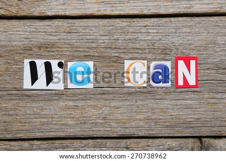 The word we can in cut out magazine letters