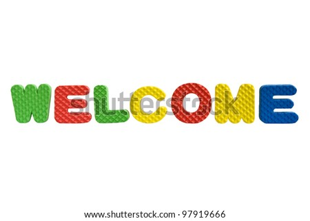 "The word ""Welcome"" written with colorful letters isolated on white background"