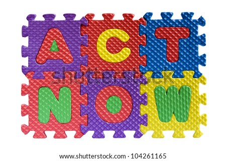 "The words ""Act Now"" written with alphabet puzzle letters isolated on white background"