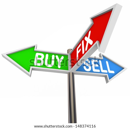The words buy fix and sell on three arrow signs to for How to buy a house to flip