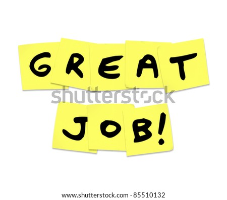 The words Great Job written on yellow sticky notes representing the praise and recognition you receive for doing good work - stock photo