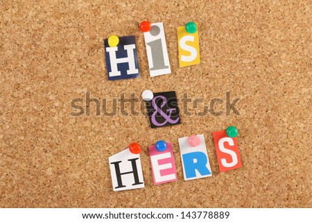 The words His & Hers in cut out magazine letters pinned to a cork notice board, A concept image for relationships or marriage between man and woman