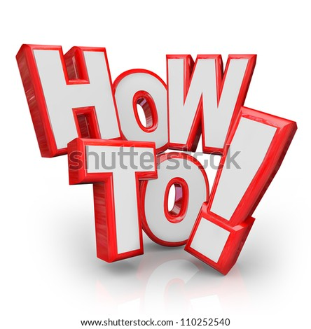 The words How To in red 3D letters to illustrated advice, a solution to a problem, instructions to fix something, or overall education or lesson on a skill or procedure - stock photo